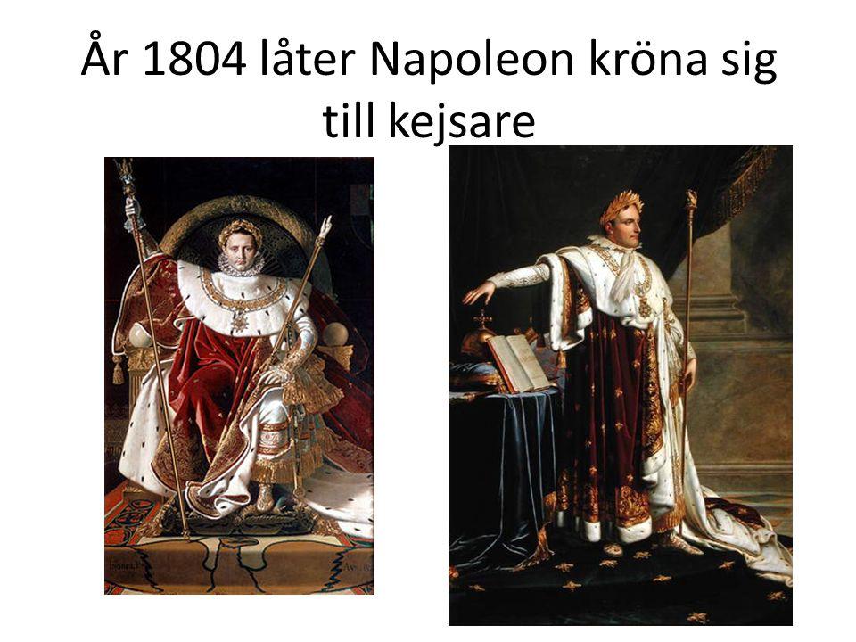 År 1804 låter Napoleon kröna sig till kejsare