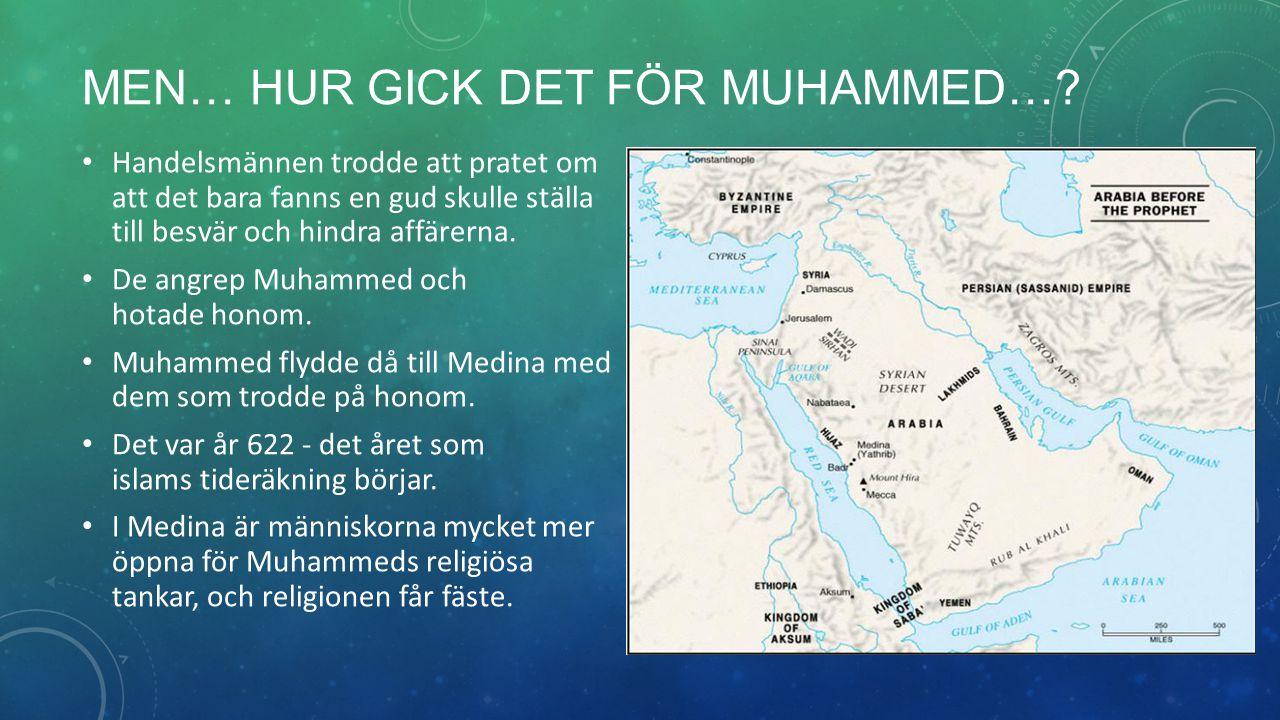 Men… Hur gick det för Muhammed…