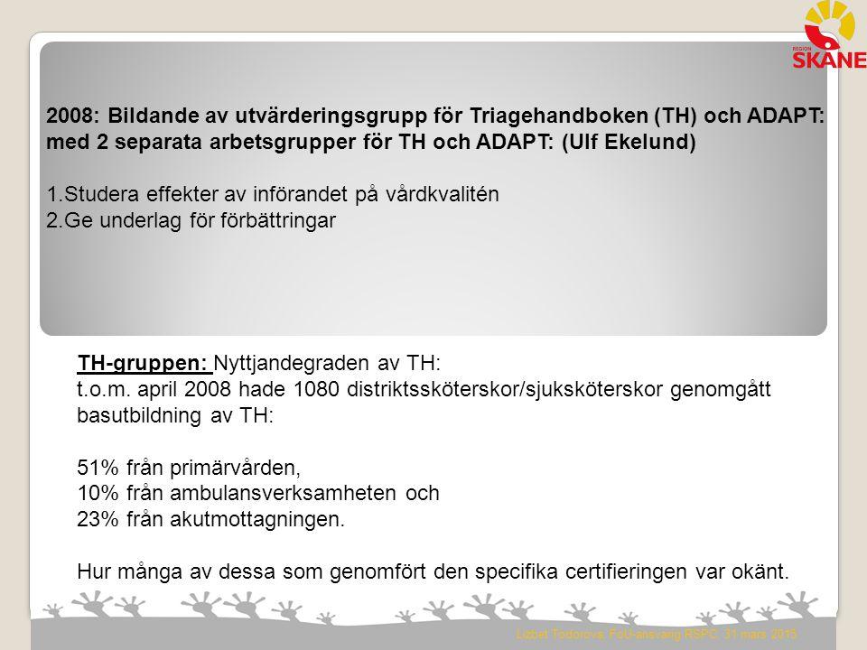 med 2 separata arbetsgrupper för TH och ADAPT: (Ulf Ekelund)