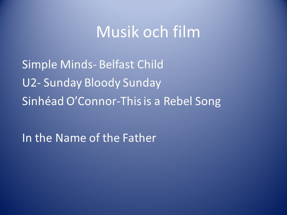 Musik och film Simple Minds- Belfast Child U2- Sunday Bloody Sunday