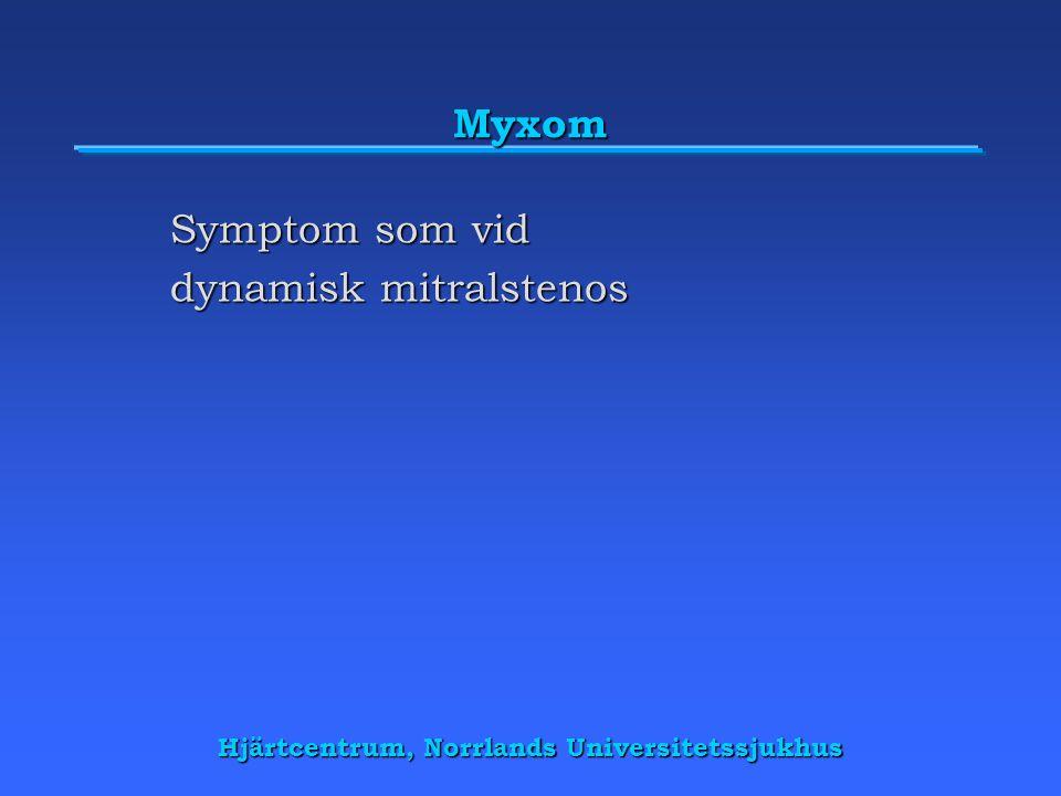 Symptom som vid dynamisk mitralstenos