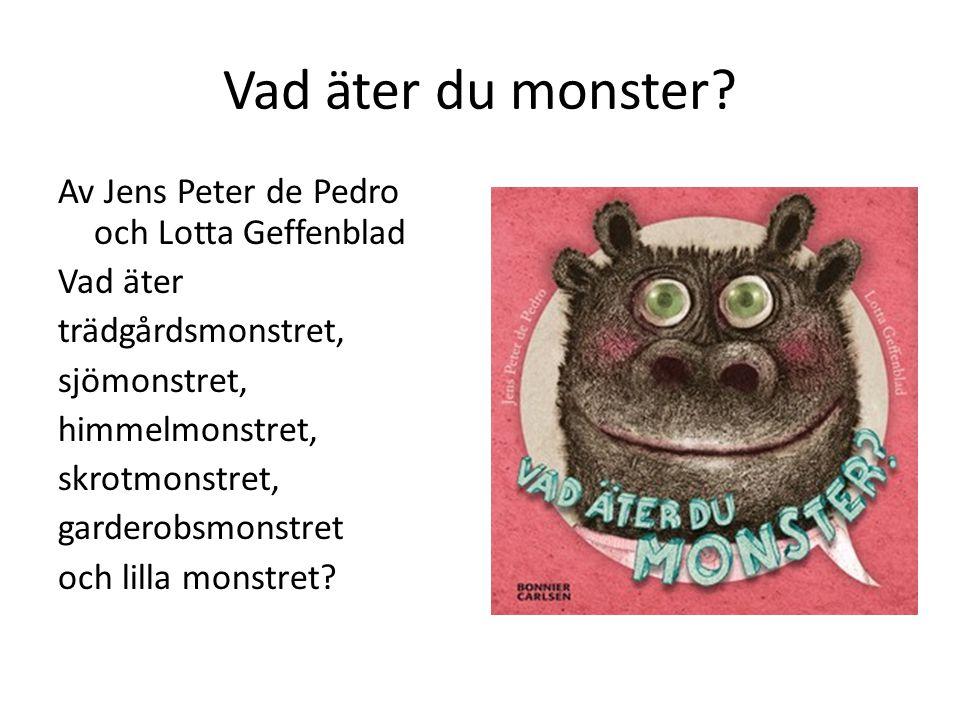 Vad äter du monster