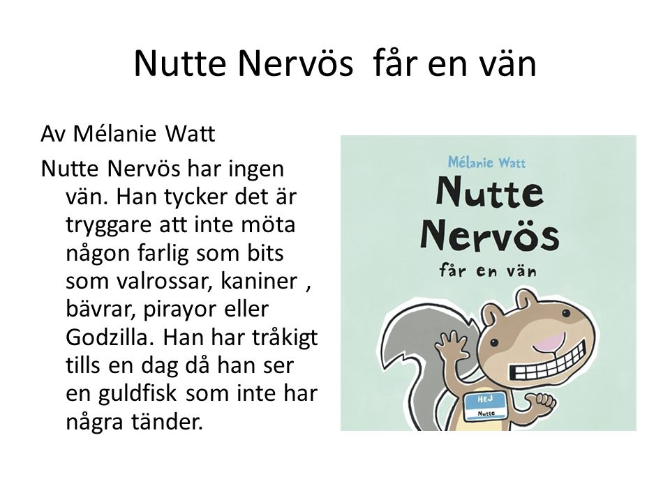 Nutte Nervös får en vän