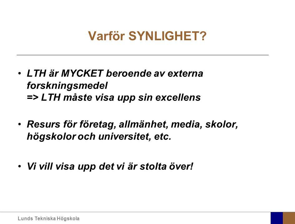Varför SYNLIGHET LTH är MYCKET beroende av externa forskningsmedel => LTH måste visa upp sin excellens.