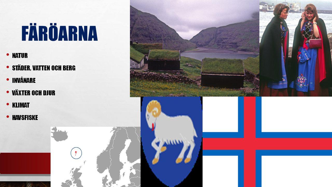 färöarna Natur Städer, vatten och berg Invånare Växter och djur Klimat