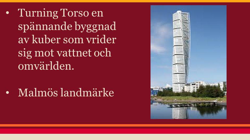 Turning Torso en spännande byggnad av kuber som vrider sig mot vattnet och omvärlden.