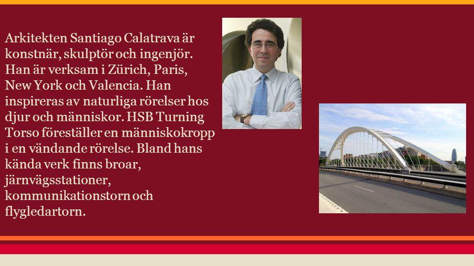 Arkitekten Santiago Calatrava är konstnär, skulptör och ingenjör