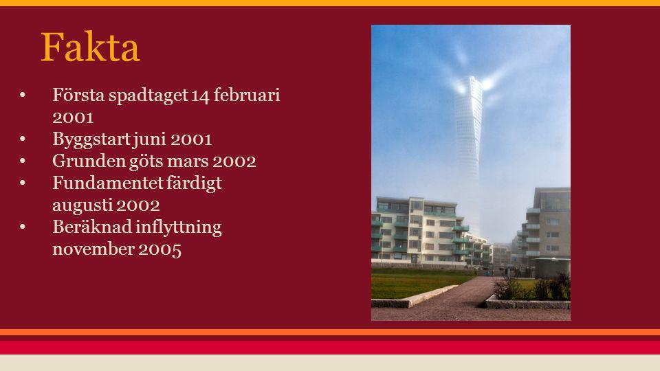 Fakta Första spadtaget 14 februari 2001 Byggstart juni 2001