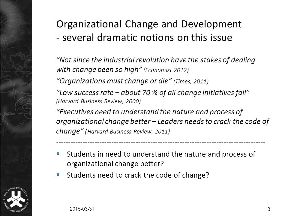 Organizational Change and Development - several dramatic notions on this issue
