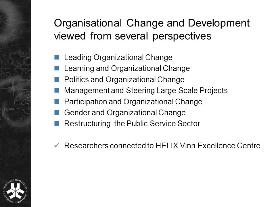 Organisational Change and Development viewed from several perspectives