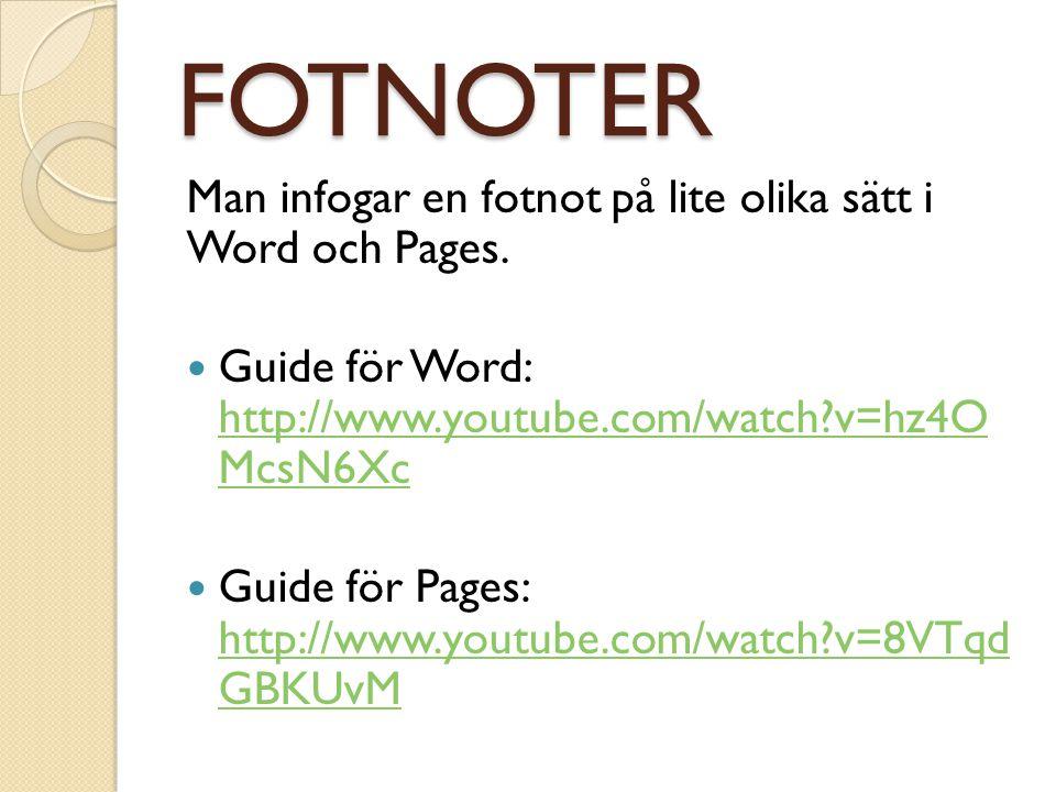 FOTNOTER Man infogar en fotnot på lite olika sätt i Word och Pages.