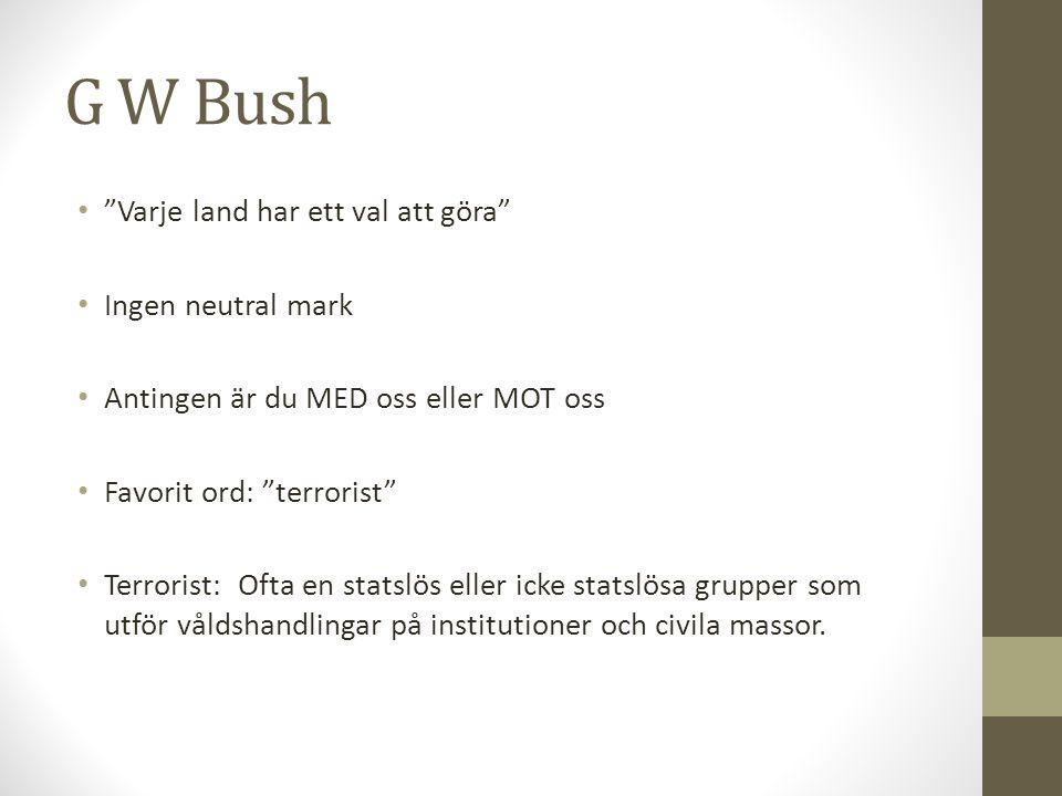 G W Bush Varje land har ett val att göra Ingen neutral mark
