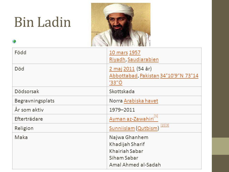 Bin Ladin Född 10 mars 1957 Riyadh, Saudiarabien Död