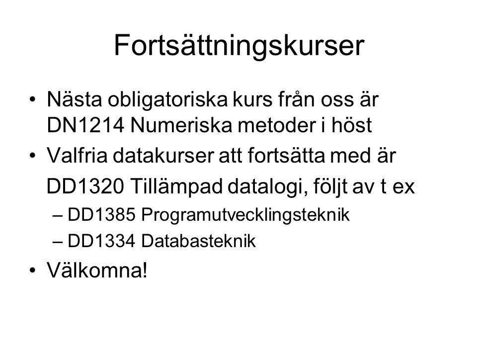 Fortsättningskurser Nästa obligatoriska kurs från oss är DN1214 Numeriska metoder i höst. Valfria datakurser att fortsätta med är.