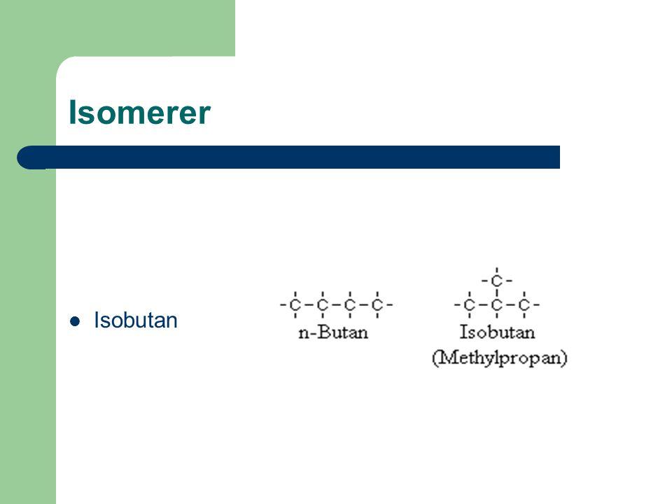 Isomerer Isobutan