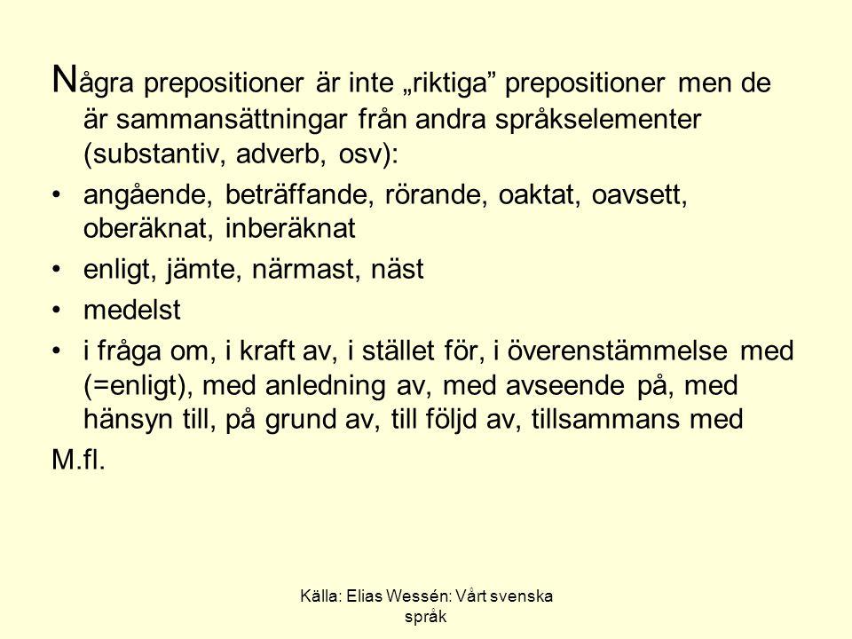 Källa: Elias Wessén: Vårt svenska språk