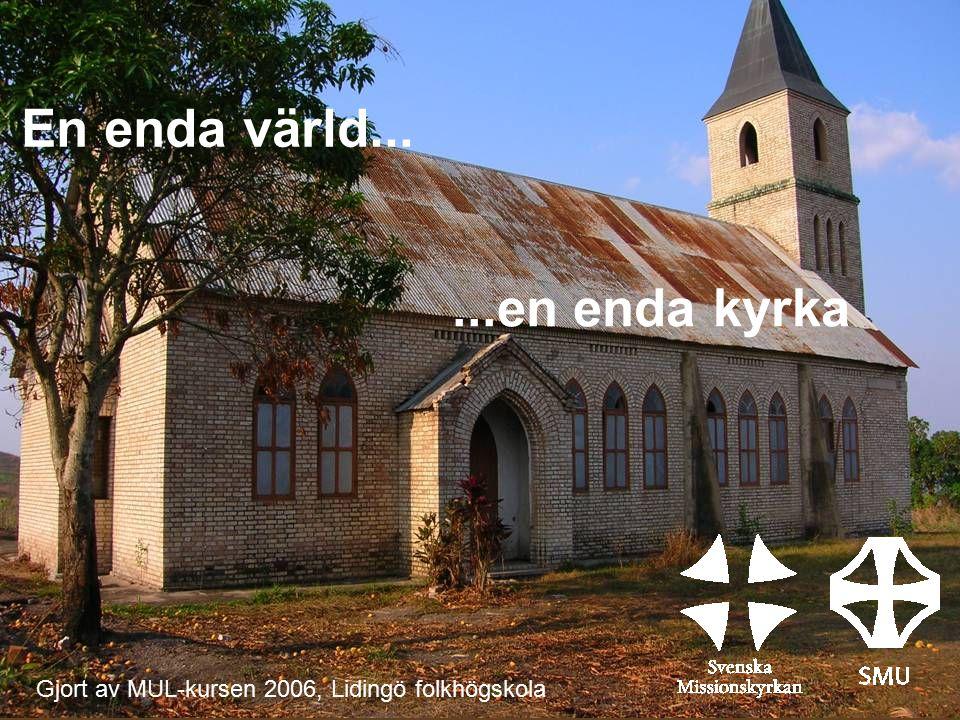 En enda värld... ...en enda kyrka