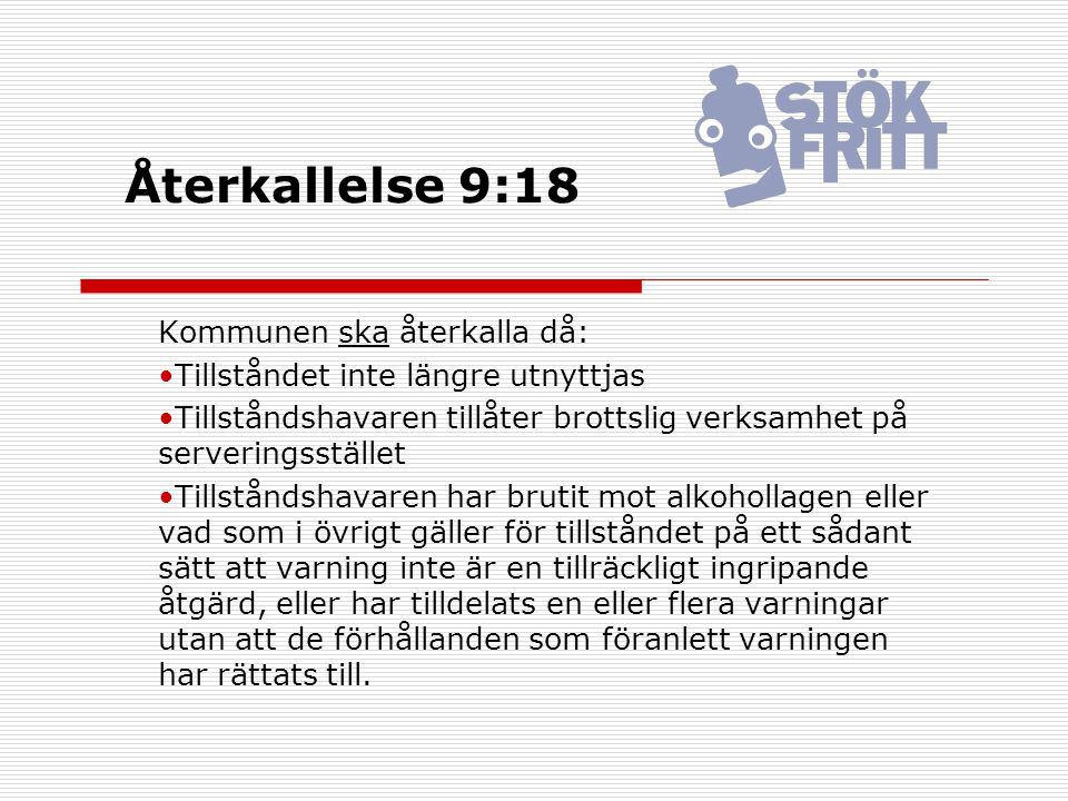 Återkallelse 9:18 Kommunen ska återkalla då:
