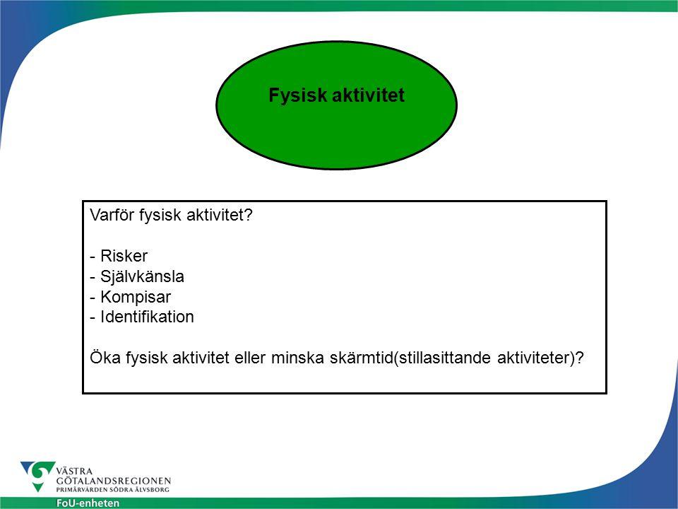 Fysisk aktivitet Varför fysisk aktivitet