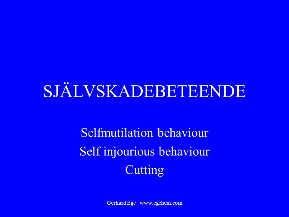 Selfmutilation behaviour Self injourious behaviour Cutting