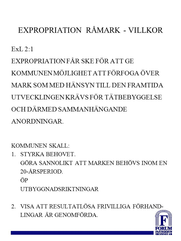 EXPROPRIATION RÅMARK - VILLKOR