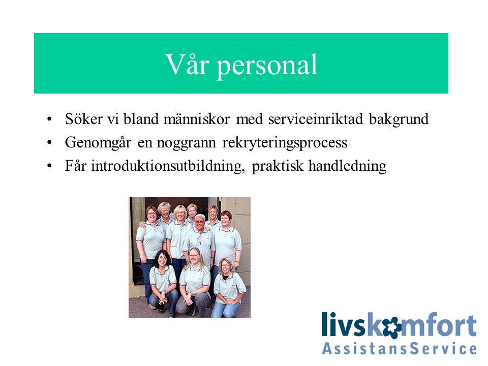 Vår personal Söker vi bland människor med serviceinriktad bakgrund