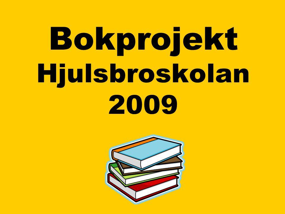 Bokprojekt Hjulsbroskolan 2009
