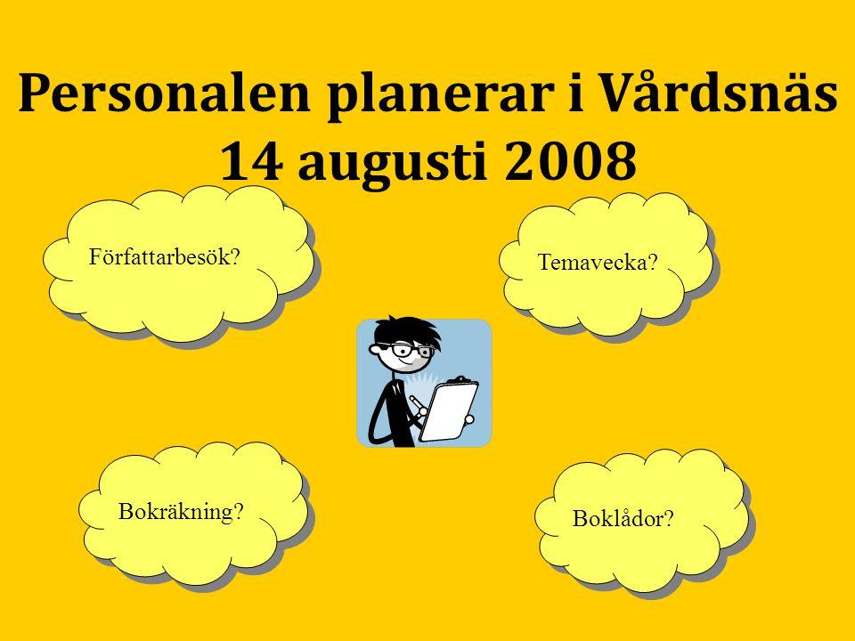 Personalen planerar i Vårdsnäs 14 augusti 2008