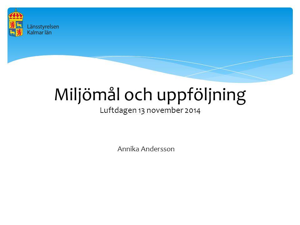 Miljömål och uppföljning Luftdagen 13 november 2014