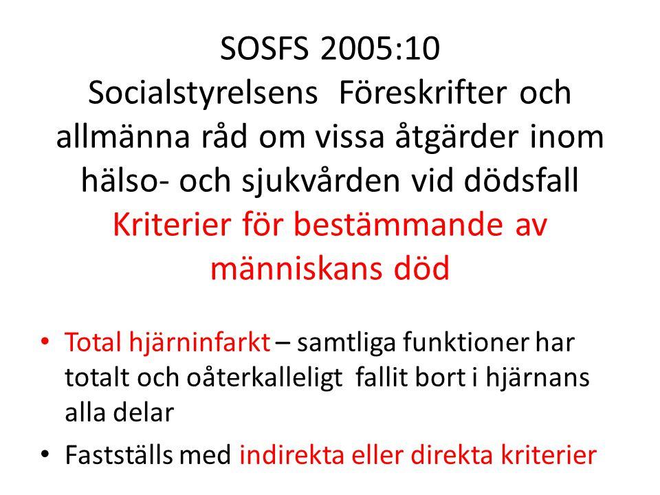 SOSFS 2005:10 Socialstyrelsens Föreskrifter och allmänna råd om vissa åtgärder inom hälso- och sjukvården vid dödsfall Kriterier för bestämmande av människans död