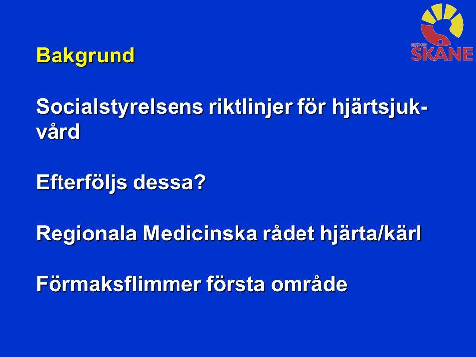 Bakgrund Socialstyrelsens riktlinjer för hjärtsjuk- vård. Efterföljs dessa Regionala Medicinska rådet hjärta/kärl.