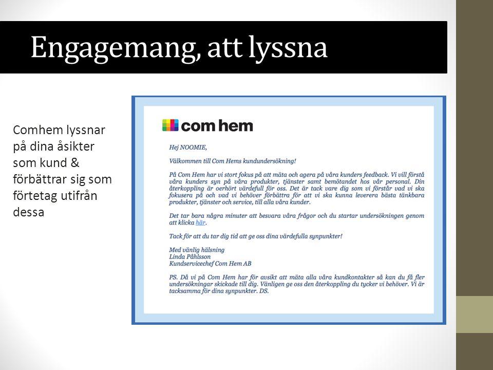 Engagemang, att lyssna Comhem lyssnar på dina åsikter som kund & förbättrar sig som förtetag utifrån dessa.