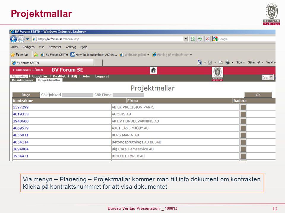 Projektmallar Via menyn – Planering – Projektmallar kommer man till info dokument om kontrakten.