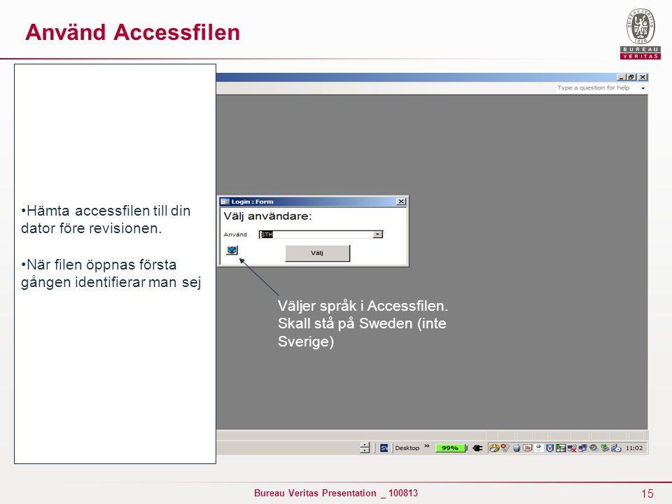 Använd Accessfilen Hämta accessfilen till din dator före revisionen.