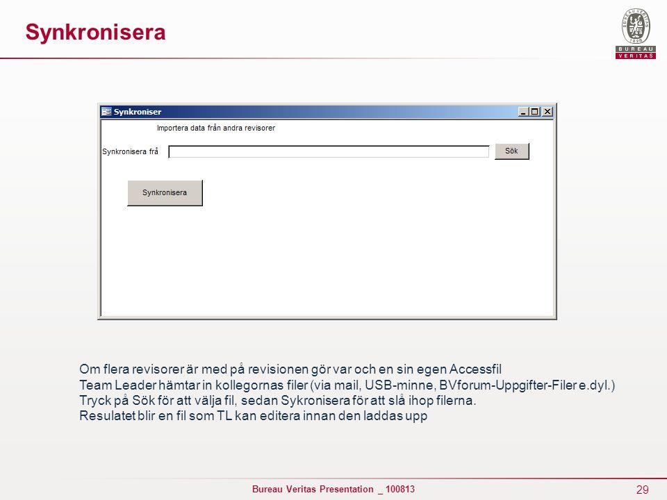 Synkronisera Om flera revisorer är med på revisionen gör var och en sin egen Accessfil.