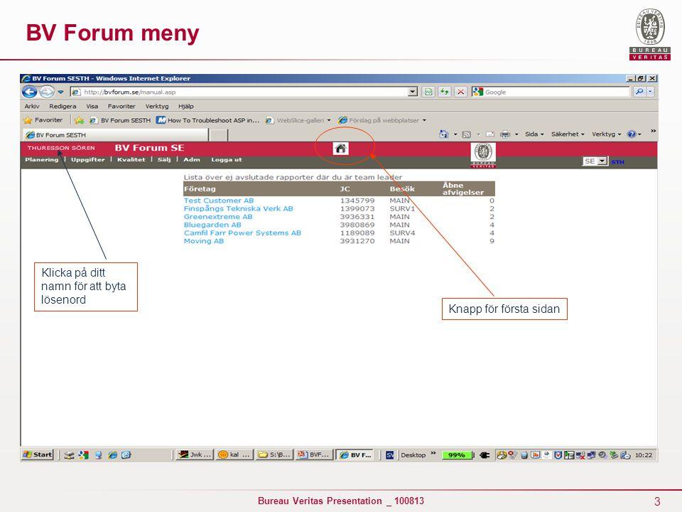 BV Forum meny Klicka på ditt namn för att byta lösenord