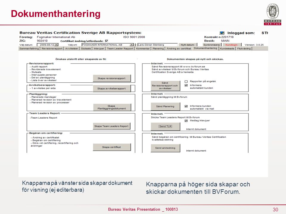 Dokumenthantering Knapparna på vänster sida skapar dokument för visning (ej editerbara)