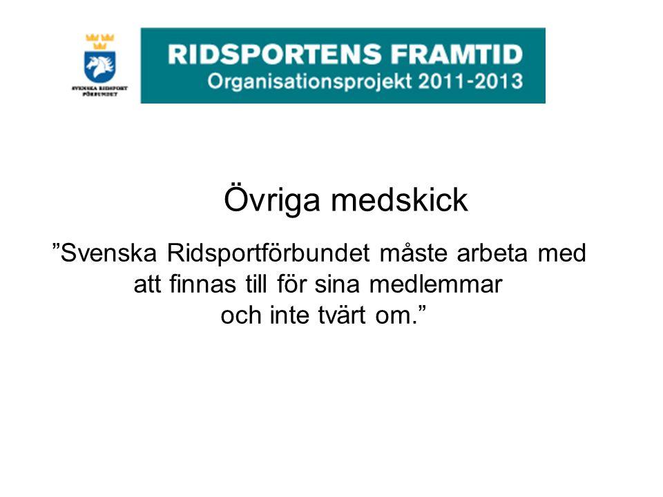 Övriga medskick Svenska Ridsportförbundet måste arbeta med