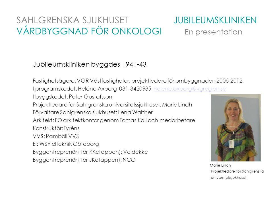 SAHLGRENSKA SJUKHUSET JUBILEUMSKLINIKEN VÅRDBYGGNAD FÖR ONKOLOGI En presentation