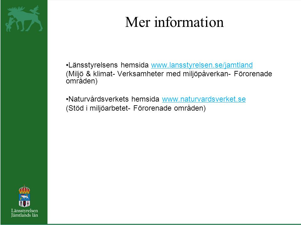 Mer information Länsstyrelsens hemsida www.lansstyrelsen.se/jamtland