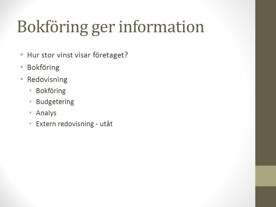 Bokföring ger information