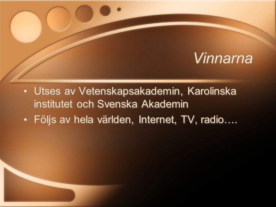 Vinnarna Utses av Vetenskapsakademin, Karolinska institutet och Svenska Akademin.