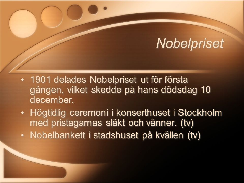 Nobelpriset 1901 delades Nobelpriset ut för första gången, vilket skedde på hans dödsdag 10 december.