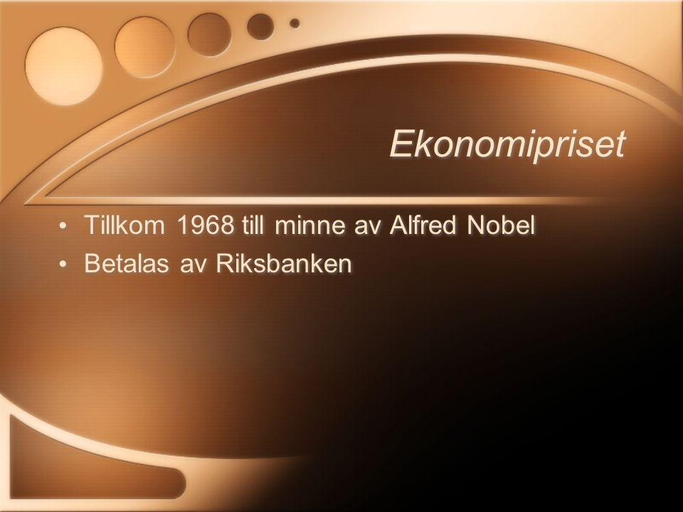 Ekonomipriset Tillkom 1968 till minne av Alfred Nobel