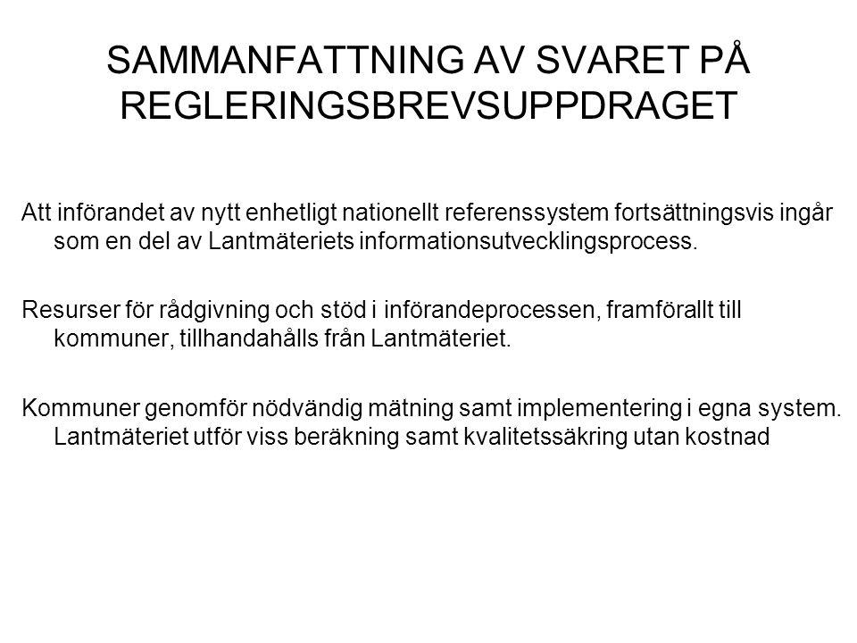 SAMMANFATTNING AV SVARET PÅ REGLERINGSBREVSUPPDRAGET