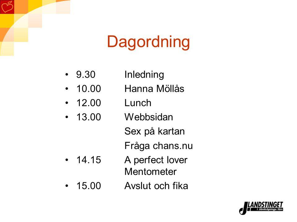 Dagordning 9.30 Inledning 10.00 Hanna Möllås 12.00 Lunch