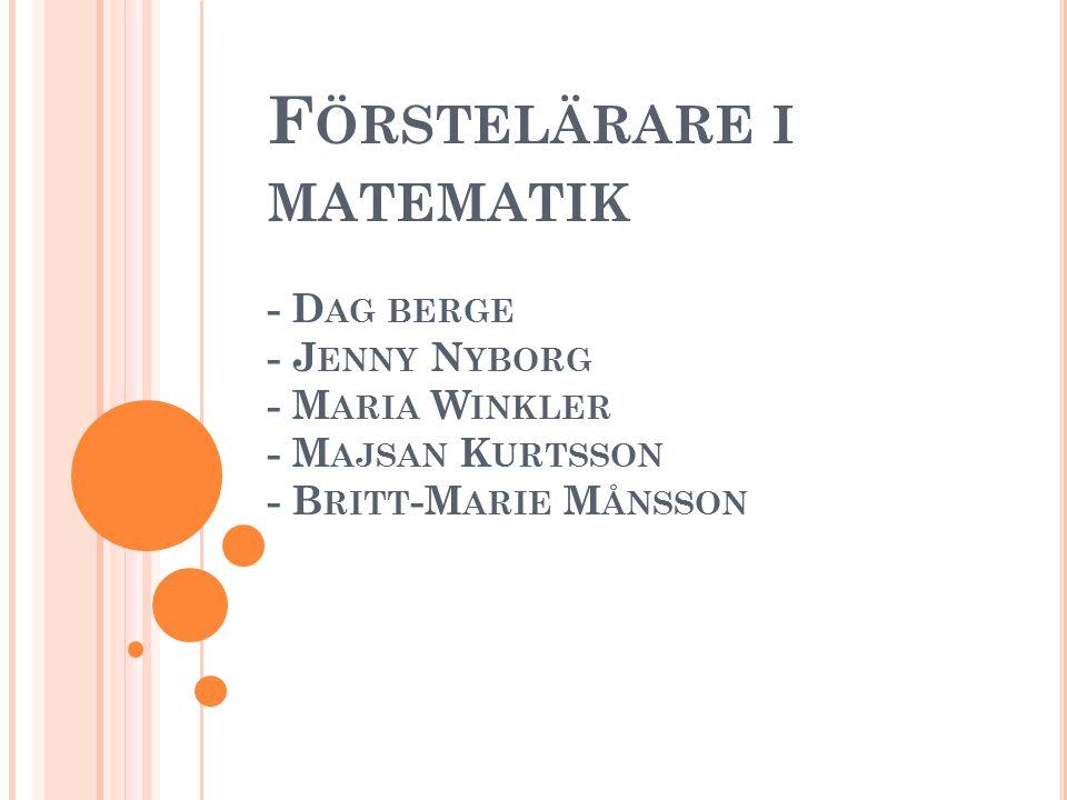 Förstelärare i matematik - Dag berge - Jenny Nyborg - Maria Winkler - Majsan Kurtsson - Britt-Marie Månsson