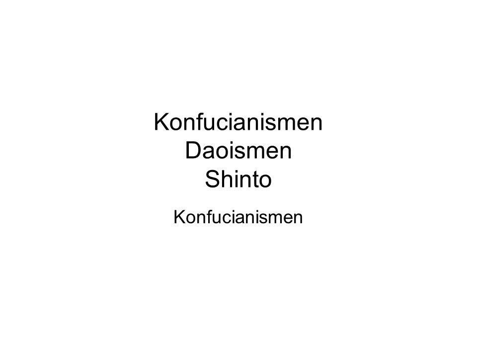 Konfucianismen Daoismen Shinto