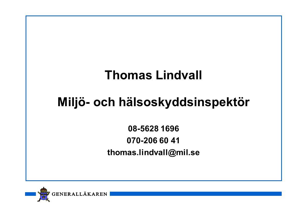 Thomas Lindvall Miljö- och hälsoskyddsinspektör