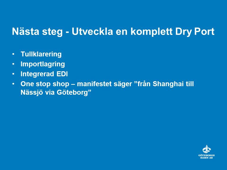 Nästa steg - Utveckla en komplett Dry Port